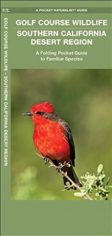 Golf Course Wildlife, Southern California Desert Region (A Pocket Naturalist? Guide) Fol Map edition by Kavanagh, James (2009)