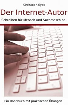 Der Internet-Autor – Schreiben für Mensch und Suchmaschine