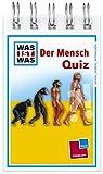 Was ist was Quizblock: Der Mensch: 120 Fragen und Antworten! Mit Spielanleitung und Punktewertung