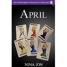 April (Jane Hetherington's Adventures in Detection Book 4)