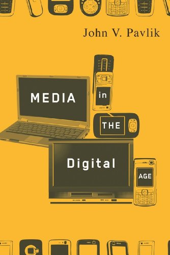 Media in the Digital Age (English Edition) eBook: John Pavlik ...