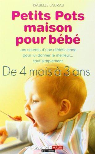 Petits pots maison pour bébé de Isabelle Lauras (15 septembre 2008) Poche