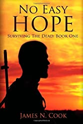No Easy Hope: Volume 1 (Surviving the Dead) by James N Cook (2013-03-21)