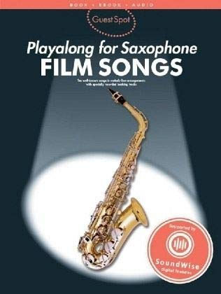 Guest Spot Playalong for Saxophone, Film Songs, For Alto Saxophone