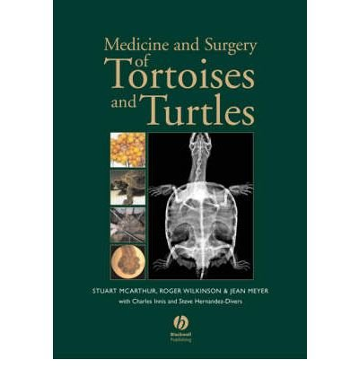 [(Medicine and Surgery of Tortoises and Turtles)] [Author: Stuart McArthur] published on (March, 2004)
