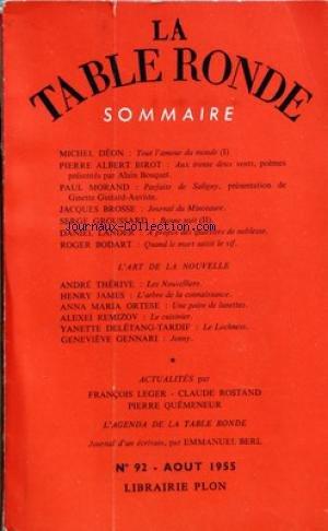 TABLE RONDE (LA) [No 92] du 01/08/1955 - M. DEON - P. ALBERT BIROT - ALAIN BOSQUET - P MORAND - G. GUITARD-AUVISTE - J. BROSSE - S. GROUSSARD - D. LANDER - R. BODART - L'ART DE LA NOUVELLE - THERIVE - JAMES - ORTESE - REMIZOV - DELETANG-TARDIF ET GENNARI - F. LEGER - CL ROSTAND - P. QUEMENEUR - E. BERL