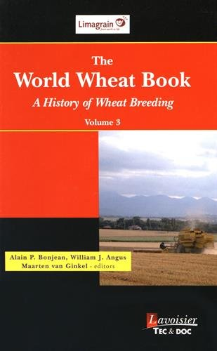The World Wheat Book : A History of Wheat Breeding Volume 3 par Alain Bonjean