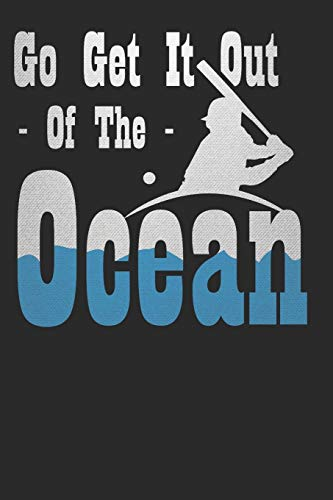 Go Get it Out Of The Ocean: Baseball Notebook Journal, Composition Book College Wide Ruled, Gift for Coach, Player or Fans. Ideal for School and Work. ... For Men Women Boys Girls Kids Toddler