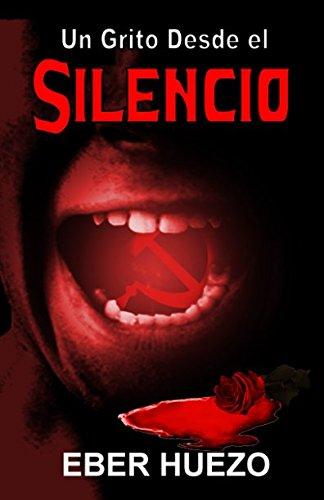 Un Grito Desde el Silencio por Eber Huezo