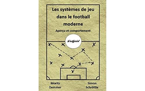 Couverture du livre Les systèmes de jeu dans le football moderne: Aperçu et comportement