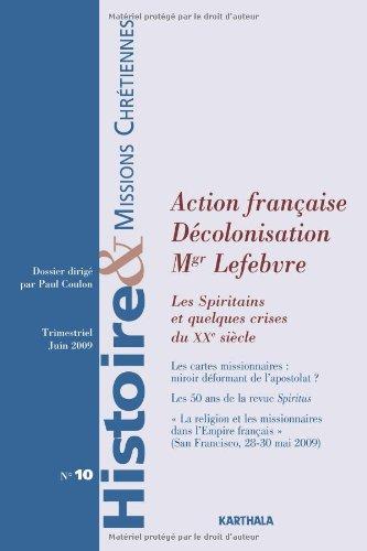 Histoire et Missions Chrétiennes N-010 - Action française, Décolonisation, Mgr Lefebvre : Les Spiritains et quelques crises du XXe siècle