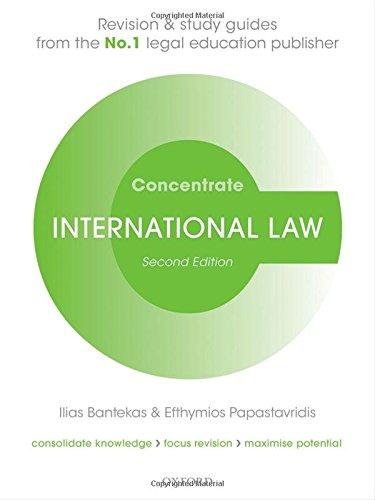 International Law Concentrate Law Revision and Study Guide 2/e por Ilias Bantekas, Efthymios Papastavridis