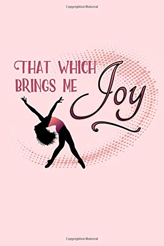 That Which Brings Me Joy: 6