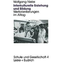 Interkulturelle Erziehung und Bildung: Wertorientierungen im Alltag (Schule und Gesellschaft)