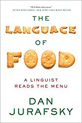 The Language of Food: A Linguist Reads the Menu by Dan Jurafsky (2015-10-13)