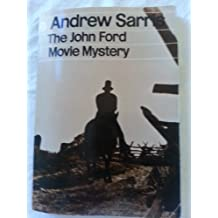 The John Ford Movie Mystery by Andrew Sarris (1983-02-01)