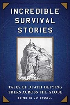 Descargar Incredible Survival Stories: Tales of Death-Defying Treks across the Globe PDF Gratis