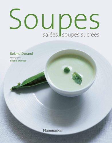 Soupes salées, soupes sucrées
