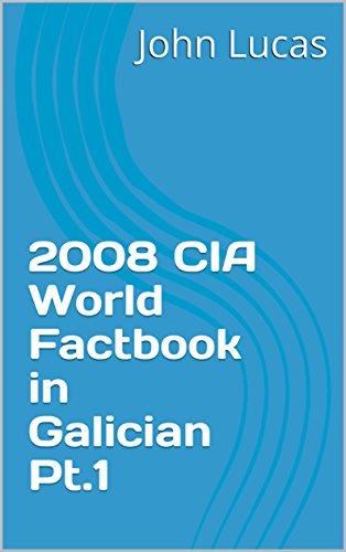 2008 CIA World Factbook in Galician Pt.1 (Galician Edition) por John Lucas