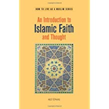 An Introduction to Islamic Faith and Thought (How to Live as a Muslim)