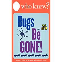 Who Knew? Bugs Be Gone! How to Get Rid of Insects, Rodents, and Other Pests Naturally (Who Knew Tips) (English Edition)