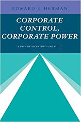 Corporate Control, Corporate Power: A Twentieth Century Fund Study by Edward S. Herman (2009-03-09)