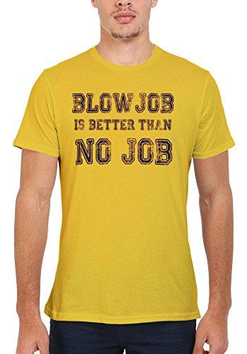 Blowjob is Better Than No Job Cool Men Women Damen Herren Unisex Top T Shirt Licht Gelb