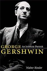 George Gershwin: An Intimate Portrait (Music in American Life)