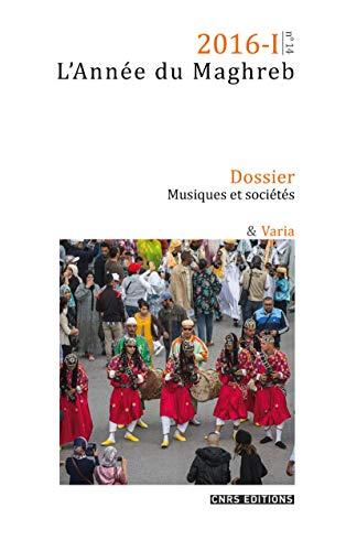 L'Année du Maghreb 2016-1 - Dossier Musiques et sociétés par Yvan Gastaut