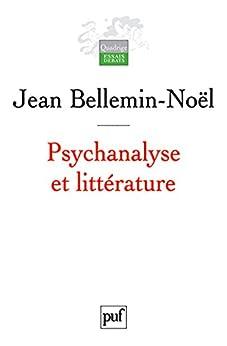 Psychanalyse et littérature par [Bellemin-Noël, Jean]