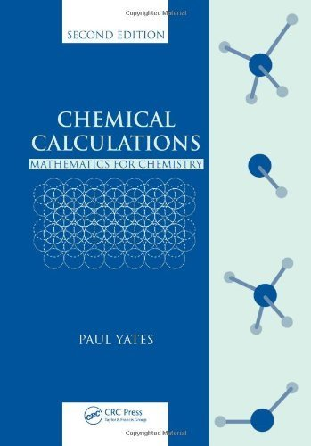 Chemical Calculations: Mathematics for Chemistry, Second Edition by Paul Yates (2007-02-27)