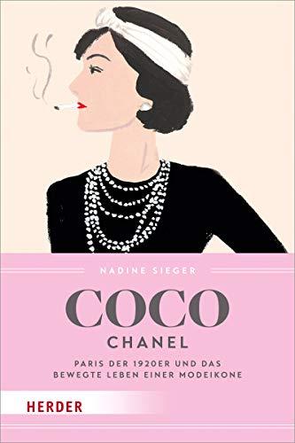 Coco Chanel: Paris der 1920er und das bewegte Leben einer Modeikone
