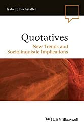 Quotatives: New Trends and Sociolinguistic Implications (Language in Society) by Isabelle Buchstaller (2013-11-22)