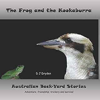 The Frog and the Kookaburra: Australian Backyard Stories (Hillside Habitat, Band 1)