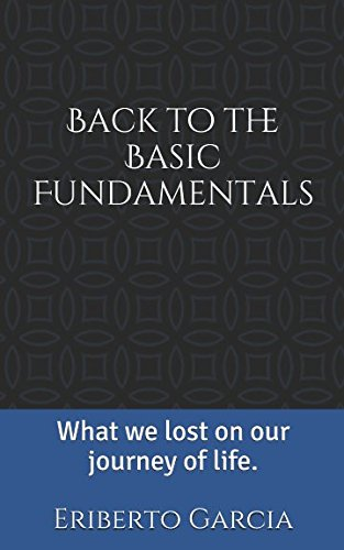 back-to-the-basic-fundamentals-what-we-lost-on-our-journey-of-life