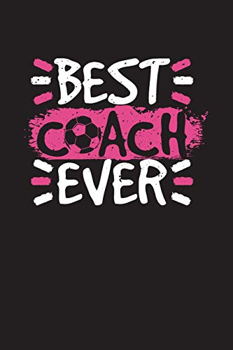 Best Coach Ever: Soccer Coach Notebook Gift V11 (Soccer Books for Kids) por Dartan Creations