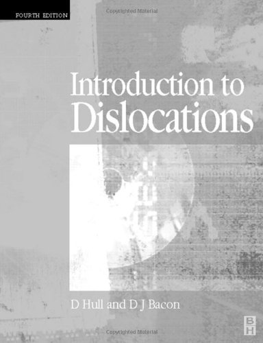Introduction to Dislocations, Fourth Edition by Derek Hull Emeritus Goldsmith's Professor University of Cambridge (2001-08-01)