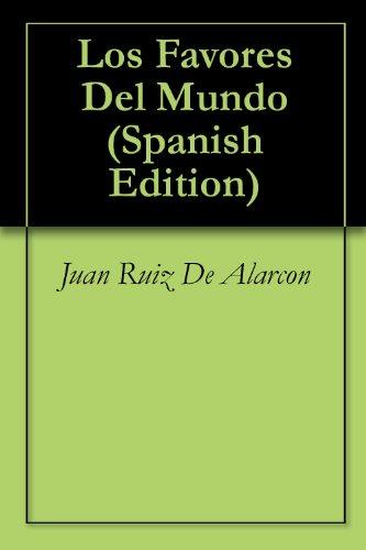 Los Favores Del Mundo por Juan Ruiz De Alarcon