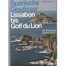 Spanische Gewässer. Lissabon bis Golf du Lion. Ein Führer für Sportschiffer