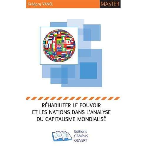 Réhabiliter le pouvoir et les nations dans l'analyse du capitalisme mondialisé : Théories et concepts de l'économie politique internationale