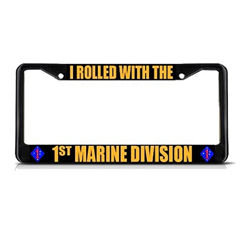 I Rolled With The 1st Marine Division Black Metal License Plate Frame Tag Border