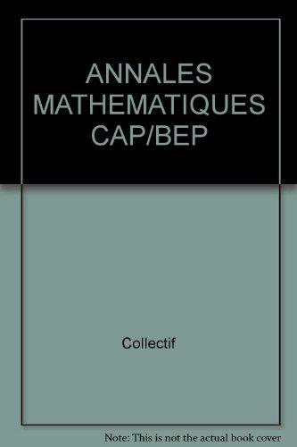ANNALES MATHEMATIQUES CAP/BEP par Collectif