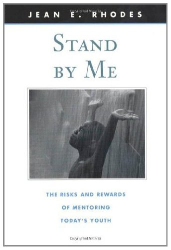 Stand by Me: The Risks and Rewards of Mentoring Today's Youth (The Family and Public Policy Book 2) (English Edition)