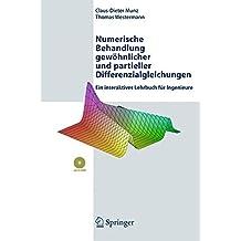 Numerische Behandlung gewöhnlicher und partieller Differenzialgleichungen: Ein interaktives Lehrbuch für Ingenieure: Ein Interaktives Lehrbuch Fur Ingenieure