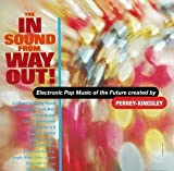 The In Sound From Way Out by Perrey And Kingsley (1995-08-01)