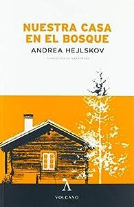 NUESTRA CASA EN EL BOSQUE par Andrea Hejlskov