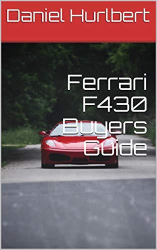 Ferrari F430 Buyers Guide (English Edition)
