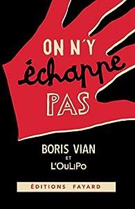 On n'y échappe pas par Boris Vian