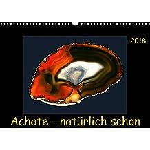 Achate - natürlich schön (Wandkalender 2018 DIN A3 quer): Abgelichtete Achatscheiben - ungefärbt und ihrer Natürlichkeit schön. (Monatskalender, 14 ... [Kalender] [Apr 01, 2017] Heizmann, Thomas