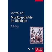 Musikgeschichte im Überblick (Basiswissen Musik, Band 8505)